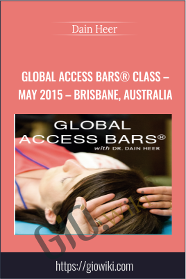 Global Access Bars® Class – May 2015 – Brisbane, Australia - Dain Heer