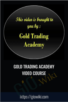 Gold Trading Academy Video Course