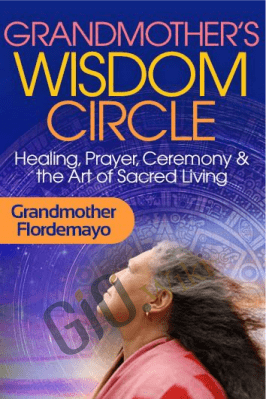 Grandmother's Wisdom Circle - Grandmother Flordemayo