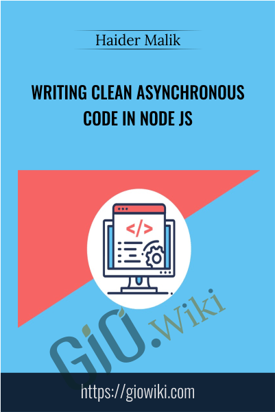 Writing Clean Asynchronous Code In Node js - Haider Malik