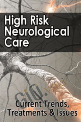 High Risk Neurological Care: Current Trends, Treatments & Issues - Cyndi Zarbano & Joyce Campbell