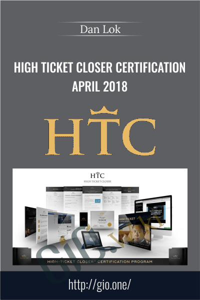 High Ticket Closer Certification April 2018 - Dan Lok