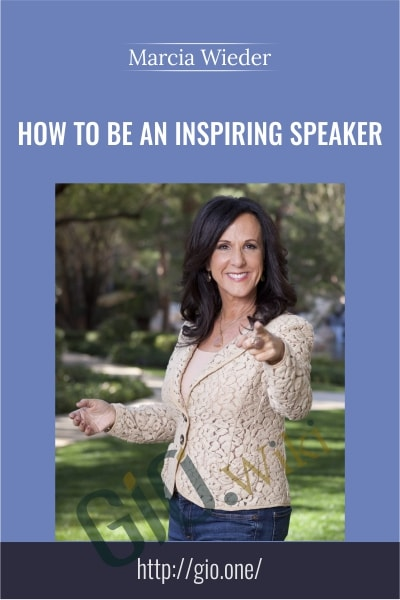 How to Be an Inspiring Speaker - Marcia Wieder