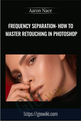 Frequency Separation: How to Master Retouching in Photoshop -  Aaron Nace
