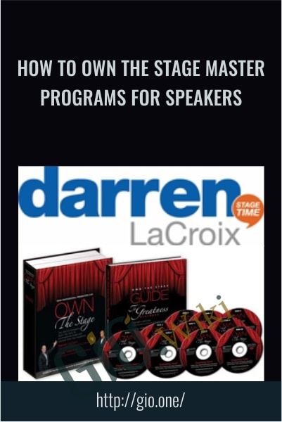 How to Own the Stage Master Programs for Speakers - Darren LaCroix