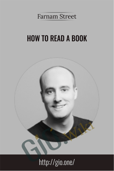 How to Read a Book – Farnam Street  - Shane Parrish