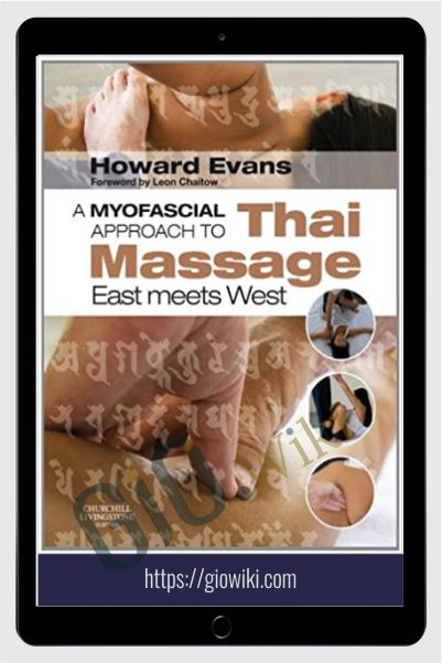 A Myofascial Approach to Thai Massage East meets West - Howard Evans