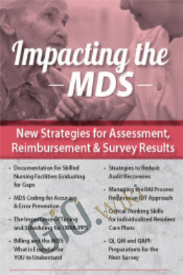 Impacting the MDS: New Strategies for Assessment, Reimbursement & Survey Results - Daniel Laffery
