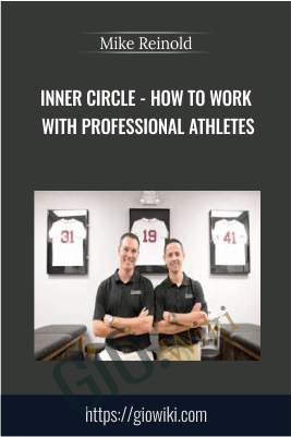 Inner Circle - How to Work with Professional Athletes - Mike Reinold