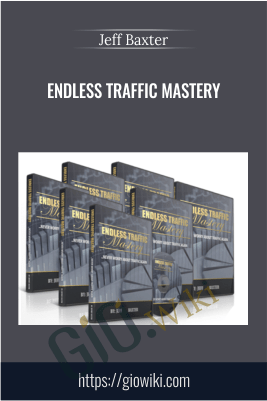 Endless Traffic Mastery  – Jeff Baxter