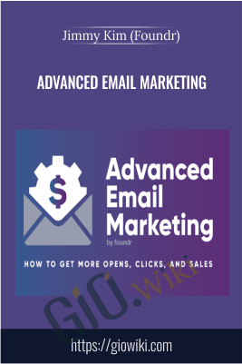 Advanced Email Marketing – Jimmy Kim (Foundr)