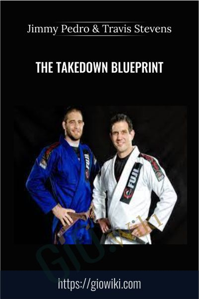 The Takedown Blueprint - Jimmy Pedro & Travis Stevens
