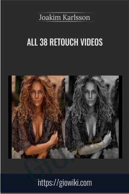 All 38 Retouch Videos - Joakim Karlsson