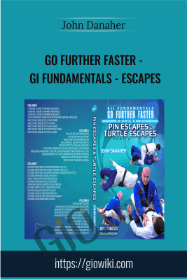 Go Further Faster - Gi Fundamentals - Escapes - John Danaher