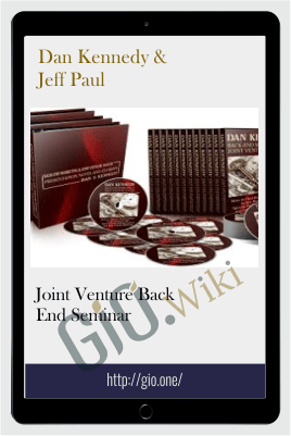 Joint Venture Back End Seminar - Dan Kennedy & Jeff Paul