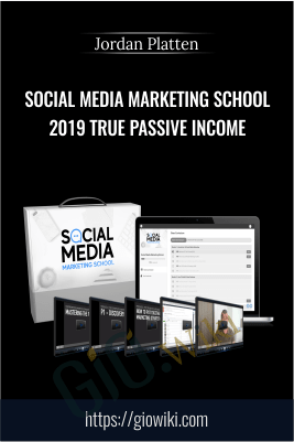 Social Media Marketing School 2019 True Passive Income