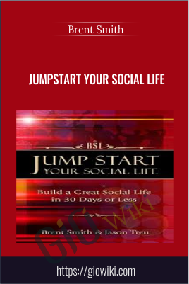 Jumpstart Your Social Life! - Brent Smith