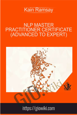 NLP Master Practitioner Certificate (Advanced to Expert) - Kain Ramsay