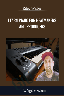 Learn Piano for Beatmakers and Producers - Riley Weller