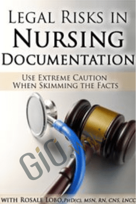 Legal Risks in Nursing Documentation – Use Extreme Caution When Skimming the Facts - Rosale Lobo