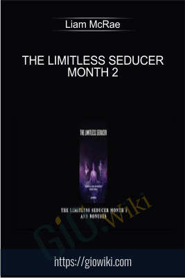 The Limitless Seducer Month 2 - Liam McRae