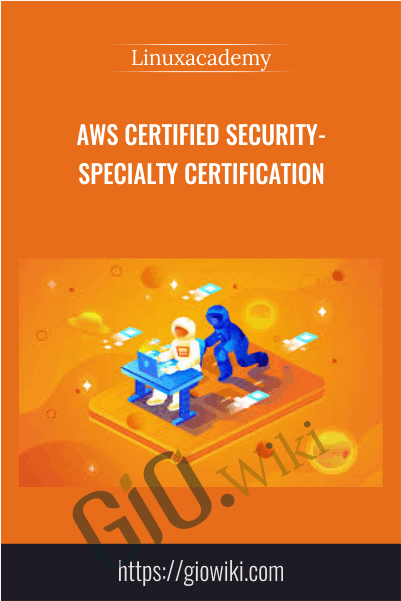 AWS Certified Security-Specialty Certification - Linuxacademy