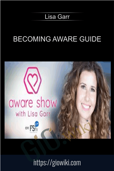 Becoming Aware Guide - Lisa Garr