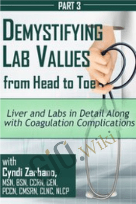 Liver and Labs in Detail Along with Coagulation Complications - Cyndi Zarbano
