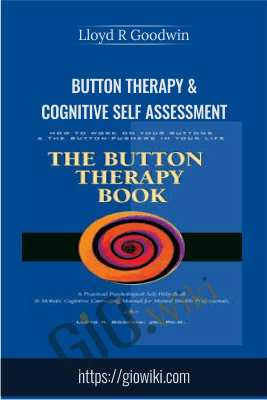 Button Therapy & Cognitive Self Assessment - Lloyd R Goodwin