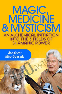Magic, Medicine and Mysticism - don Oscar Miro-Quesada