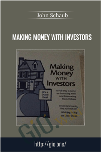 Making Money With Investors – John Schaub