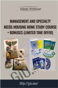 Management and Specialty Needs Housing Home Study Course + Bonuses (Limited Time Offer) – Sidoti Webinar