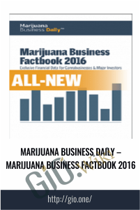 Marijuana Business Daily – Marijuana Business Factbook 2016 - Marijuana