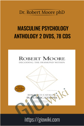 Masculine Psychology Anthology 2 DVDs, 78 CDs - Dr. Robert Moore phD