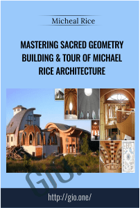Mastering Sacred Geometry Building & Tour of Michael Rice Architecture
