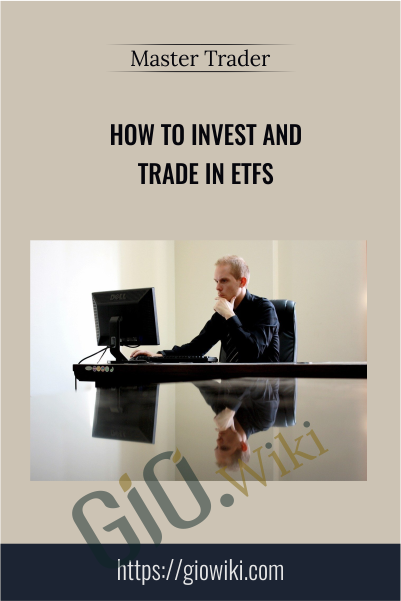 How To Invest And Trade In ETFs – Master Trader