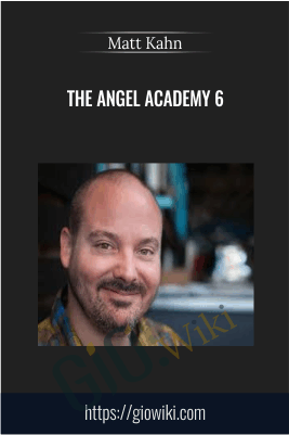 The Angel Academy 6 - Matt Kahn