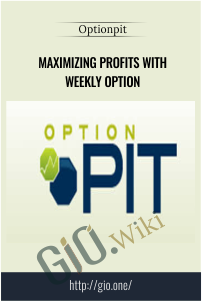 Maximizing Profits with Weekly Option – Optionpit