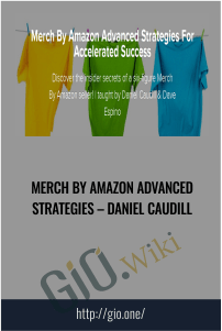 Merch By Amazon Advanced Strategies – Daniel Caudill