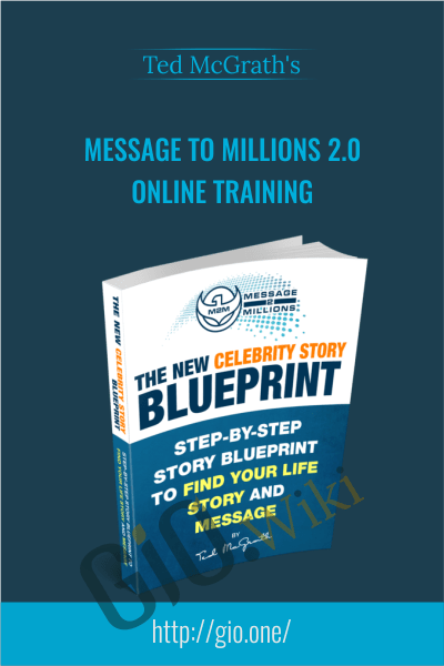 Message To Millions 2.0 Online Training - Ted McGrath's