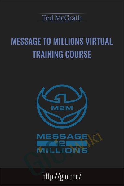 Message To Millions Virtual Training Course - Ted McGrath