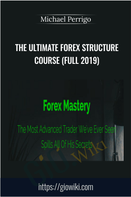 The Ultimate Forex Structure Course (Full 2019) - Michael Perrigo