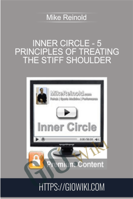 Inner Circle - 5 Principles of Treating the Stiff Shoulder - Mike Reinold