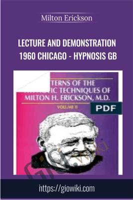 Lecture and Demonstration 1960 Chicago - Hypnosis GB - Milton Erickson