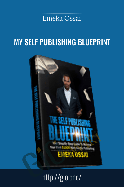 My Self Publishing Blueprint - Emeka Ossai