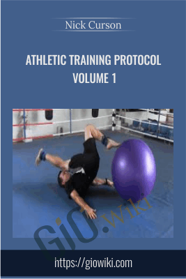Athletic Training Protocol Volume 1 - Nick Curson