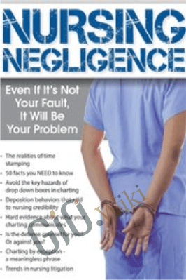 Nursing Negligence: Even If It's Not Your Fault, It Will Be Your Problem - Rosale Lobo