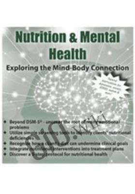 Nutrition and Mental Health: Exploring the Mind-Body Connection - Elizabeth J. Szlek