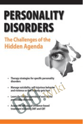 Personality Disorders: The Challenges of the Hidden Agenda - Gregory Lester