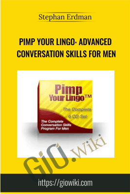 Pimp Your Lingo: Advanced Conversation Skills For Men - Stephan Erdman